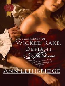 Wicked Rake, Defiant Mistress (Harlequin Historical)