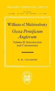 William of Malmesbury: Gesta Pontificum Anglorum, The History of the English Bishops: Volume II: Introduction and Commentary (Oxford Medieval Texts)
