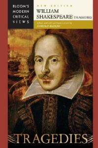 William Shakespeare: Tragedies (Bloom's Modern Critical Views), New Edition
