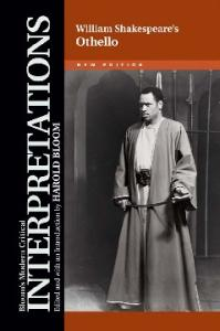 William Shakespeare's Othello; New Edition (Bloom's Modern Critical Interpretations)