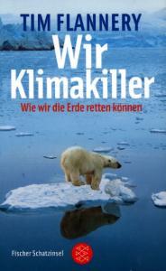 Wir Klimakiller: Wie wir die Erde retten können