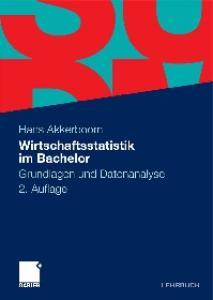 Wirtschaftsstatistik im Bachelor Grundlagen und Datenanalyse, 2. Auflage