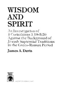 Wisdom and Spirit: An Investigation of 1 Corinthians 1.18-3.20 Against the Background of Jewish Sapiential Traditions in the Greco-Roman Period