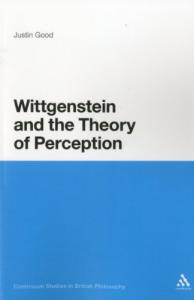 Wittgenstein and the Theory of Perception (Continuum Studies In British Philosophy)