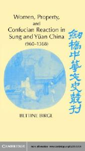 Women, Property, and Confucian Reaction in Sung and Yuan China: 960-1368 (Cambridge Studies in Chinese History, Literature and Institutions)