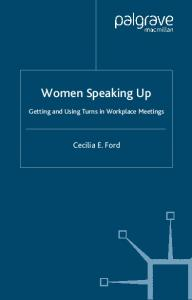 Women Speaking Up: Getting and Using Turns in Workplace Meetings (Palgrave Studies in Professional and Organizational Discource)