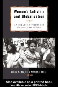 Women's Activism and Globalization: Linking Local Struggles and Transnational Politics