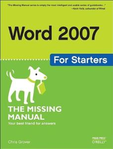 Word 2007 for Starters: The Missing Manual