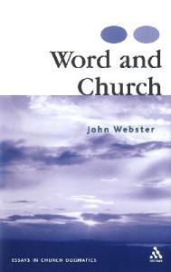 Word and Church: Essays in Church Dogmatics