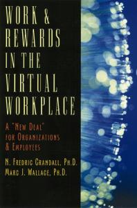 Work & Rewards in the Virtual Workplace: A