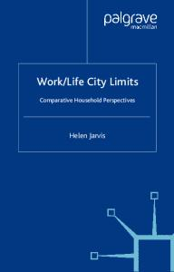 Work-Life City Limits: Comparative Household Perspectives