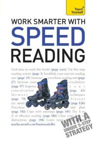 Work Smarter with Speed Reading: A Teach Yourself Guide, 3rd Edition