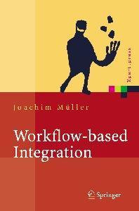 Workflow-based Integration: Grundlagen, Technologien, Management  GERMAN