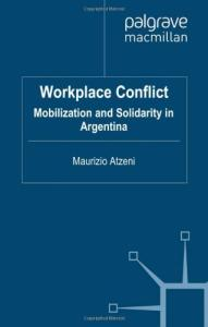 Workplace Conflict: Mobilization and Solidarity in Argentina