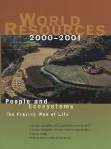 World Resources 2000-2001: People and Ecosystems: The Fraying Web of Life