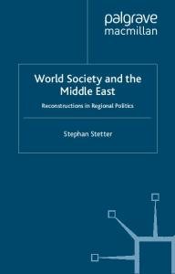 World Society and the Middle East: Reconstructions in Regional Politics (Rethinking Peace and Conflict Studies)