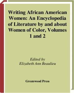 Writing African American Women  Two Volumes : An Encyclopedia of Literature by and about Women of Color