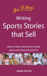 Writing Sports Stories That Sell: How to Make Money from Writing About Your Favorite Pastime (Successful Writing)