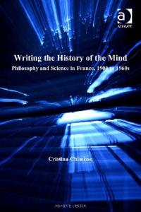 Writing the History of the Mind (Science, Technology and Culture, 1700-1945)