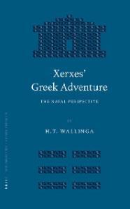 Xerxes' Greek Adventure: The Naval Perspective (Mnemosyne, Bibliotheca Classica Batava. Supplementum, Vol. 264.)