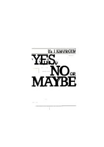 Yes, no, or maybe (Science for every one)