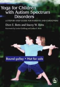 Yoga for Children With Autism Spectrum Disorders: A Step-by-Step Guide for Parents and Caregivers