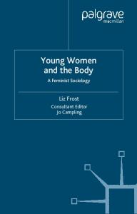 Young Women and the Body: A Feminist Sociology