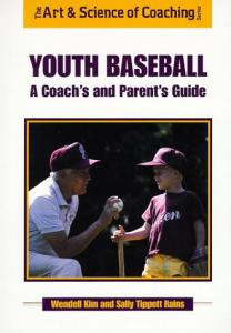 Youth Baseball: A Coaches and Parents Guide (The Art & Science of Coaching Series)