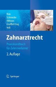 Zahnarztrecht: Praxishandbuch für Zahnmediziner, 2. Auflage