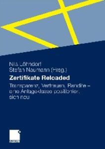 Zertifikate Reoladed - vom Produkt zur Marke: Transparenz, Vertrauen, Rendite - eine Anlageklasse positioniert sich neu