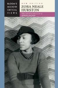 Zora Neale Hurston (Bloom's Modern Critical Views), New Edition