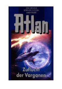 Zuflucht der Varganen. Atlan 30