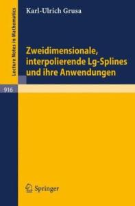 Zweidimensionale interpolierende Lg-Splines und ihre Anwendungen